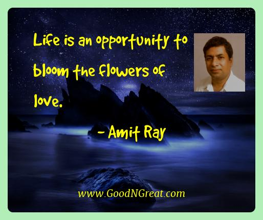 Amit Ray Best Quotes  - Life is an opportunity to bloom the flowers of