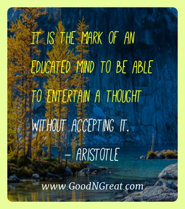 Aristotle Best Quotes  - It is the mark of an educated mind to be able to entertain