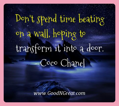 Coco Chanel Best Quotes  - Don't spend time beating on a wall, hoping to transform it