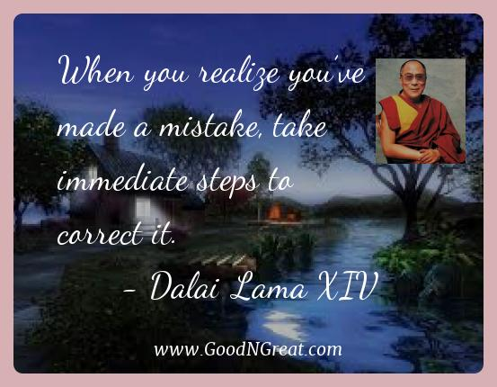 Dalai Lama Xiv Best Quotes  - When you realize you've made a mistake, take immediate