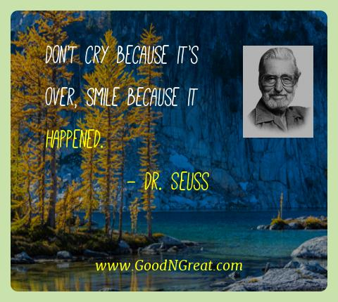 Dr. Seuss Best Quotes  - Don't cry because it's over, smile because it