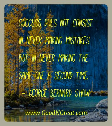 George Bernard Shaw Best Quotes  - Success does not consist in never making mistakes but in
