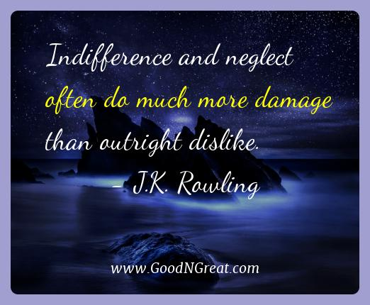 J.k. Rowling Best Quotes  - Indifference and neglect often do much more damage than