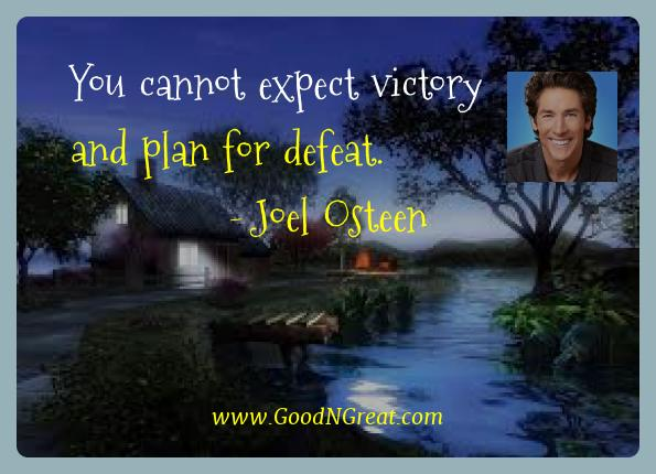 Joel Osteen Best Quotes  - You cannot expect victory and plan for
