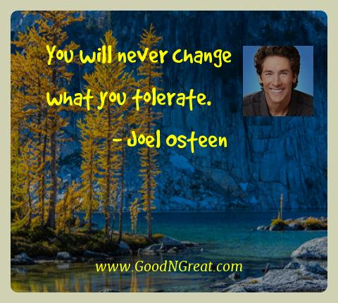 Joel Osteen Best Quotes  - You will never change what you
