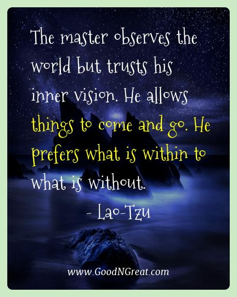 Lao-tzu Best Quotes  - The master observes the world but trusts his inner vision.