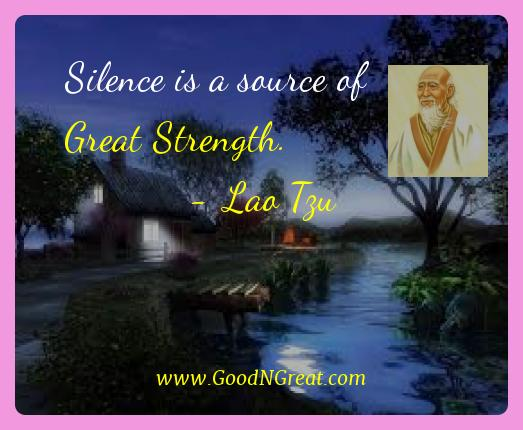 Lao Tzu Best Quotes  - Silence is a source of Great