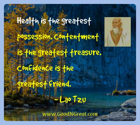 Lao Tzu Best Quotes  - Health is the greatest possession. Contentment is the