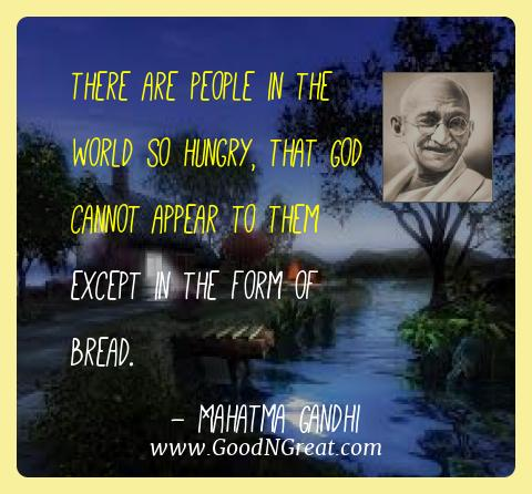 Mahatma Gandhi Best Quotes  - There are people in the world so hungry, that God cannot
