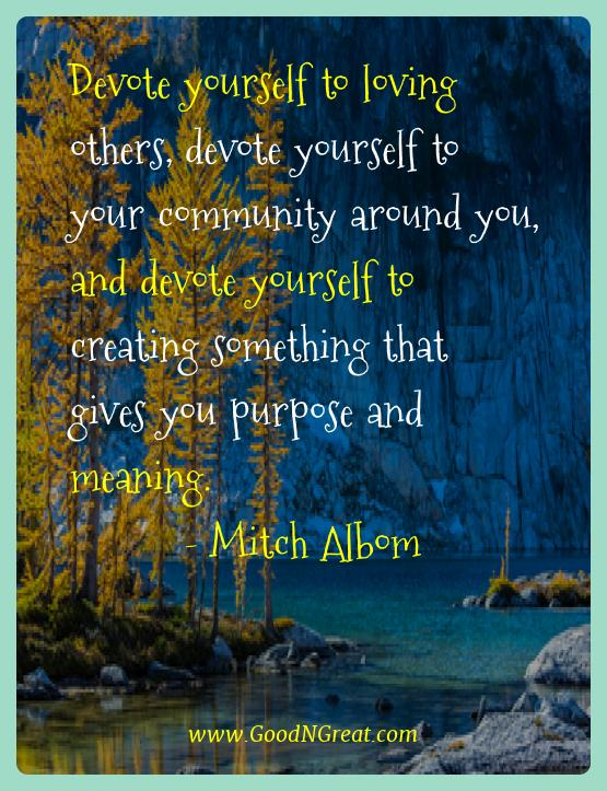 Mitch Albom Best Quotes  - Devote yourself to loving others, devote yourself to your
