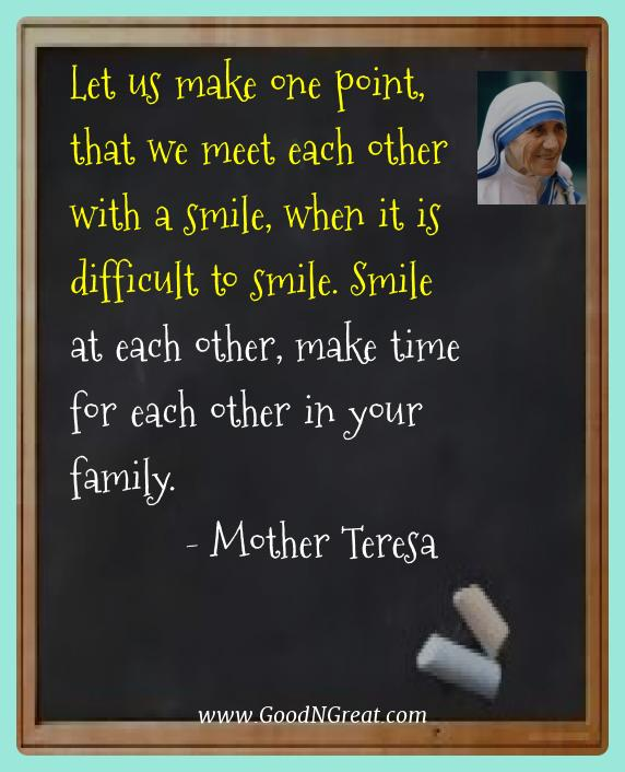 Mother Teresa Best Quotes  - Let us make one point, that we meet each other with a