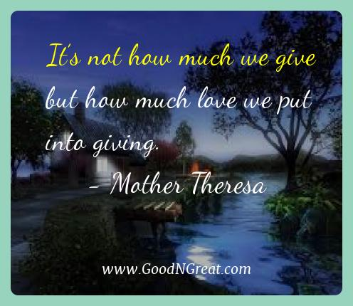 Mother Theresa Best Quotes  - It's not how much we give but how much love we put into