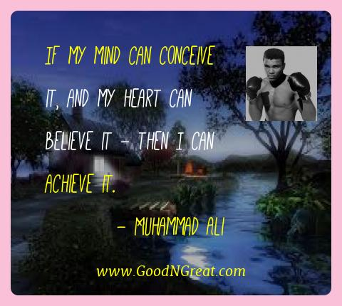 Muhammad Ali Best Quotes  - If my mind can conceive it, and my heart can believe it -