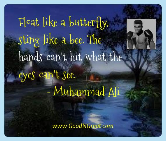 Muhammad Ali Best Quotes  - Float like a butterfly, sting like a bee. The hands can't