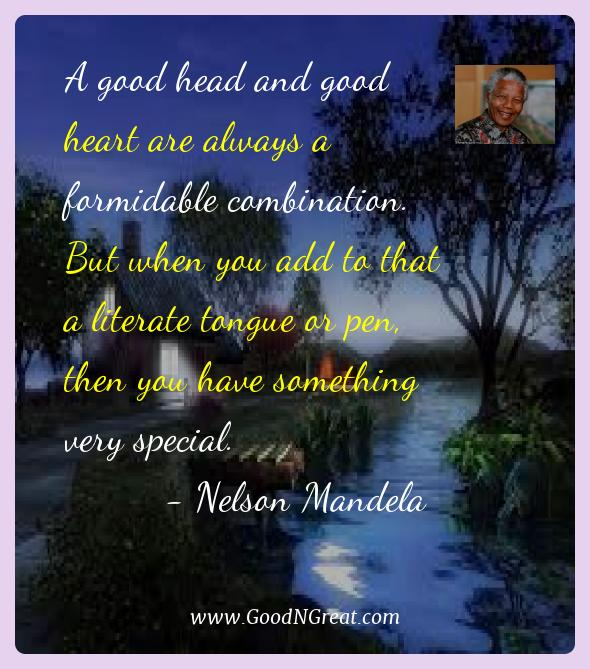 Nelson Mandela Best Quotes  - A good head and good heart are always a formidable