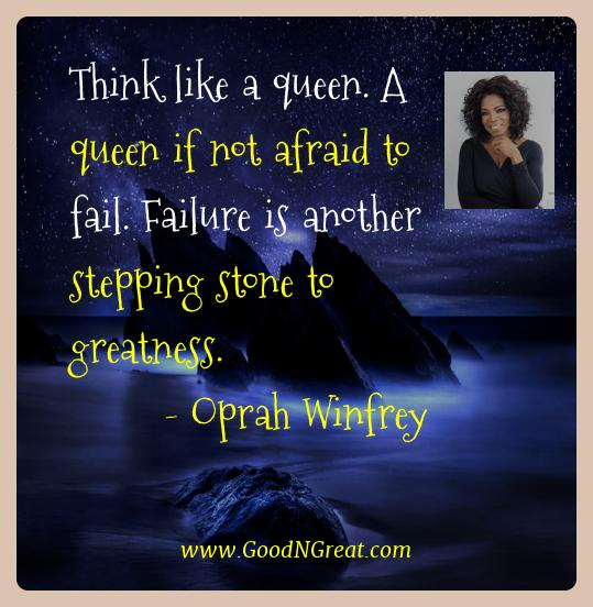 Oprah Winfrey Best Quotes  - Think like a queen. A queen if not afraid to fail. Failure