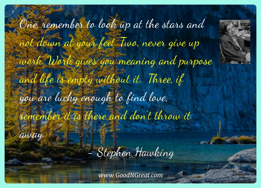 Stephen Hawking Best Quotes  - One, remember to look up at the stars and not down at your