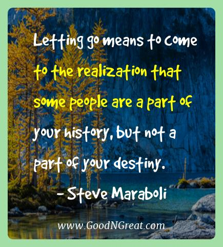 Steve Maraboli Best Quotes  - Letting go means to come to the realization that some