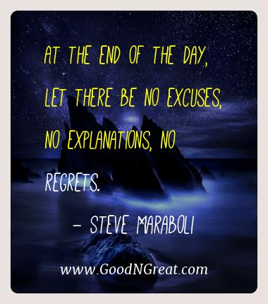 Steve Maraboli Best Quotes  - At the end of the day, let there be no excuses, no