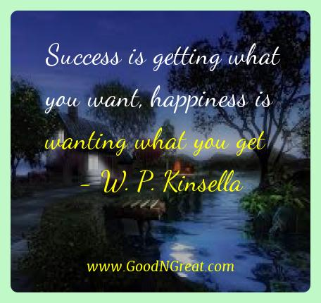 W. P. Kinsella Best Quotes  - Success is getting what you want, happiness is wanting what