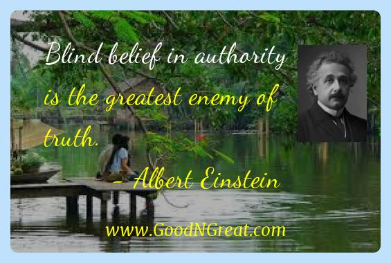 Albert Einstein Inspirational Quotes  - Blind belief in authority is the greatest enemy of