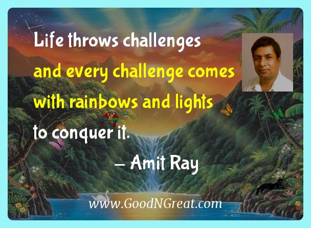 Amit Ray Inspirational Quotes  - Life throws challenges and every challenge comes with