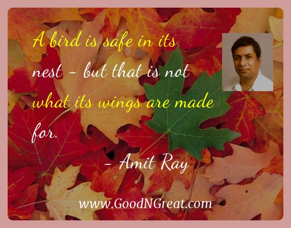 Amit Ray Inspirational Quotes  - A bird is safe in its nest - but that is not what its wings