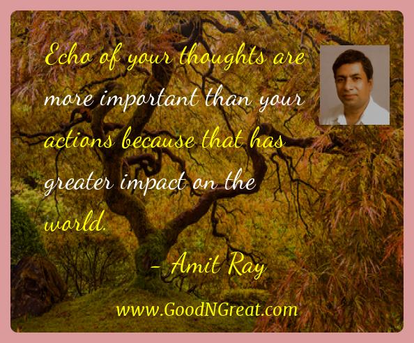 Amit Ray Inspirational Quotes  - Echo of your thoughts are more important than your actions