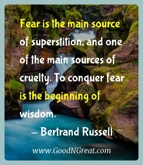 Bertrand Russell Inspirational Quotes  - Fear is the main source of superstition, and one of the