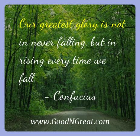 Confucius Inspirational Quotes  - Our greatest glory is not in never falling, but in rising