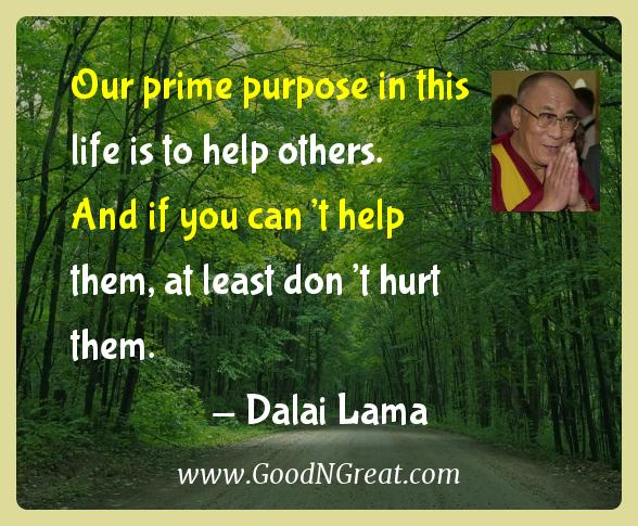 Dalai Lama Inspirational Quotes  - Our prime purpose in this life is to help others. And if