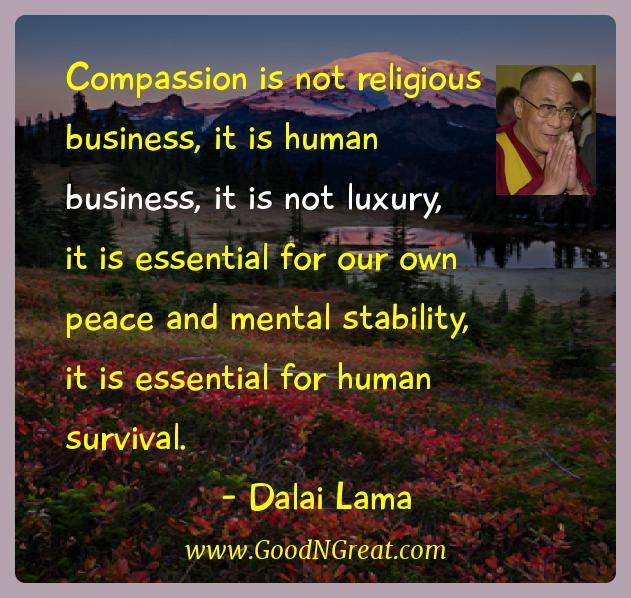 Dalai Lama Inspirational Quotes  - Compassion is not religious business, it is human business,