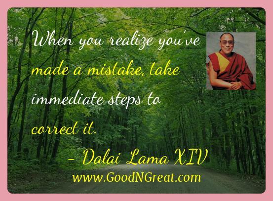 Dalai Lama Xiv Inspirational Quotes  - When you realize you've made a mistake, take immediate