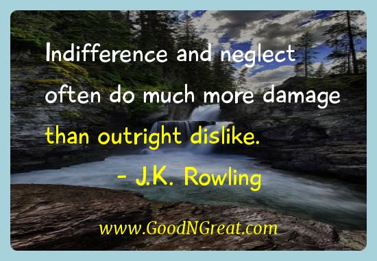 J.k. Rowling Inspirational Quotes  - Indifference and neglect often do much more damage than