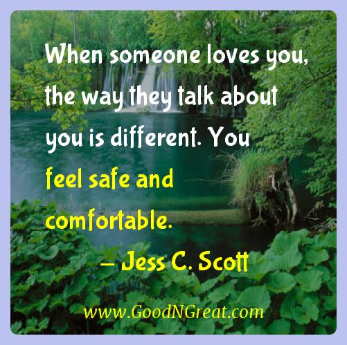 Jess C. Scott Inspirational Quotes  - When someone loves you, the way they talk about you is