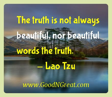 Lao Tzu Inspirational Quotes  - The truth is not always beautiful, nor beautiful words the