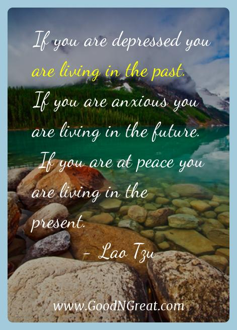Lao Tzu Inspirational Quotes  - If you are depressed you are living in the past.  If you