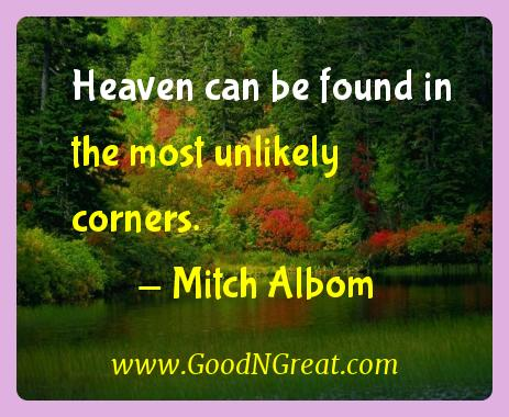 Mitch Albom Inspirational Quotes  - Heaven can be found in the most unlikely