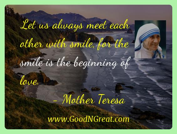 Mother Teresa Inspirational Quotes  - Let us always meet each other with smile, for the smile is