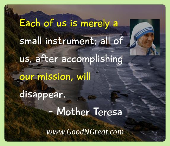 Mother Teresa Inspirational Quotes  - Each of us is merely a small instrument; all of us, after