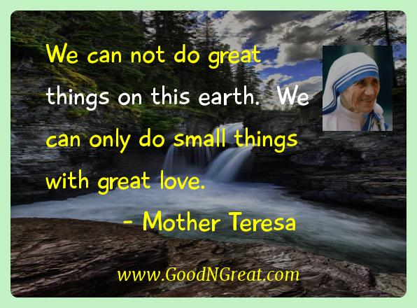 Mother Teresa Inspirational Quotes   We Can Not Do Great Things On This  Earth. We Good Ideas