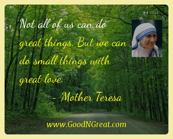 Mother Teresa Inspirational Quotes  - Not all of us can do great things. But we can do small