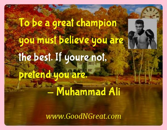 Muhammad Ali Inspirational Quotes  - To be a great champion you must believe you are the best.