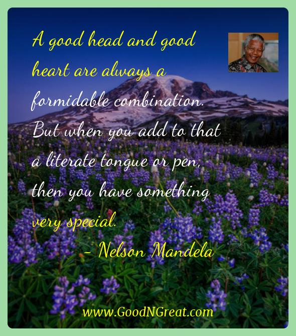 Nelson Mandela Inspirational Quotes  - A good head and good heart are always a formidable