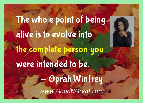 Oprah Winfrey Inspirational Quotes  - The whole point of being alive is to evolve into the