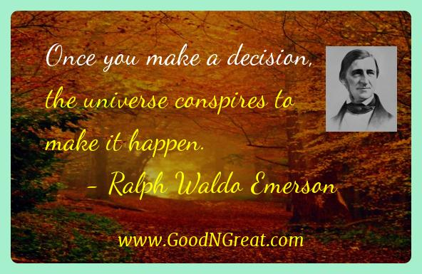 Ralph Waldo Emerson Inspirational Quotes  - Once you make a decision, the universe conspires to make it