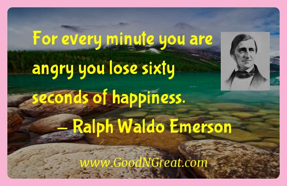 Ralph Waldo Emerson Inspirational Quotes  - For every minute you are angry you lose sixty seconds of
