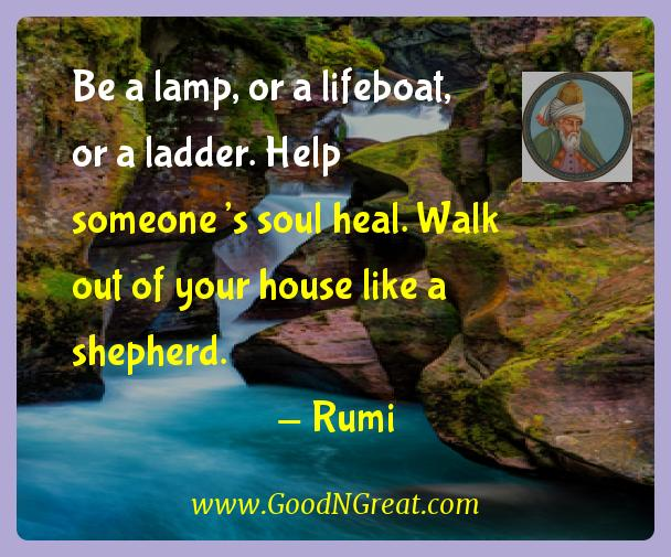 Rumi Inspirational Quotes  - Be a lamp, or a lifeboat, or a ladder. Help someone's soul