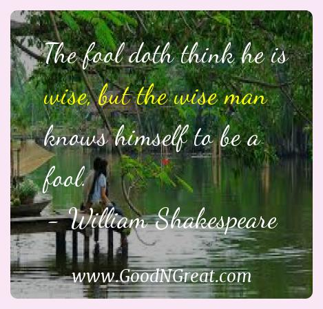 William Shakespeare Inspirational Quotes  - The fool doth think he is wise, but the wise man knows