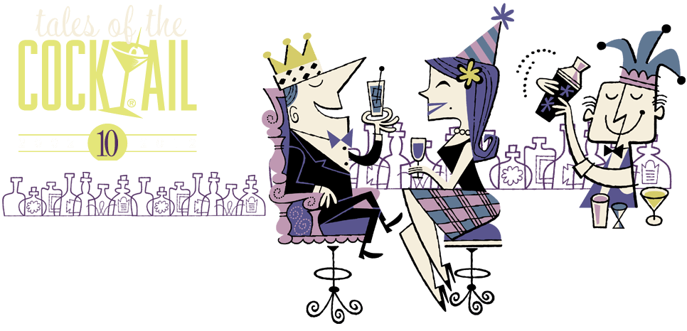 TALES OF THE COCKTAIL® 2012 TICKETS ON SALE NOW